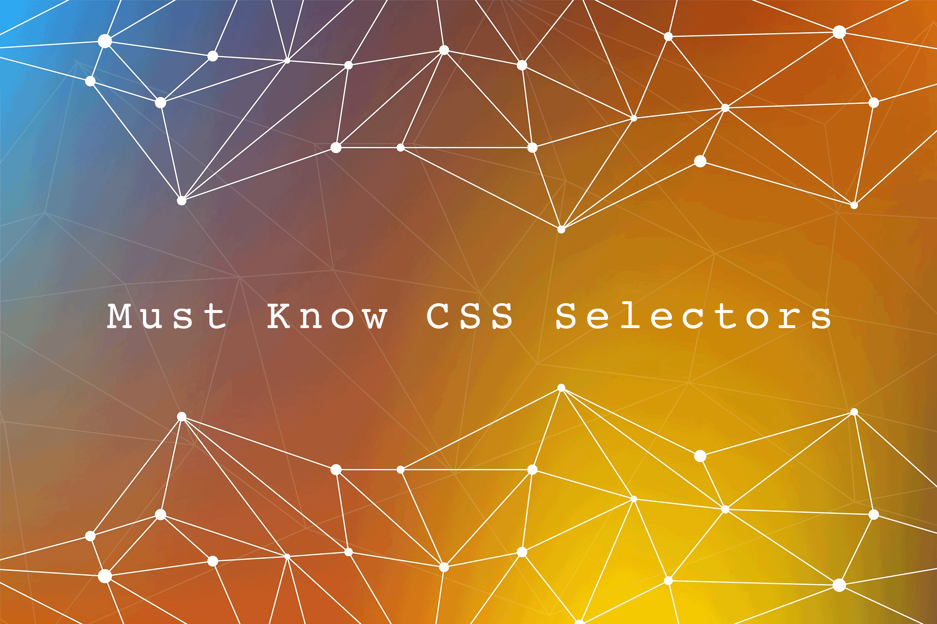 12 Exciting New Magic CSS3 Selectors You Need To Know In 2018