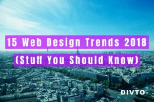 15 web design trends (stuff you should know) featured image in a blog post by divto.com.